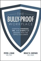 The Bully-Proof Workplace: Essential Strategies, Tips, and Scripts for Dealing with the Office…
