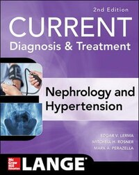 Current Diagnosis & Treatment Nephrology & Hypertension, 2nd Edition