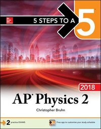 5 Steps to a 5: AP Physics 2: Algebra-Based 2018 edition