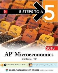 5 Steps to a 5: AP Microeconomics, 2018 Edition