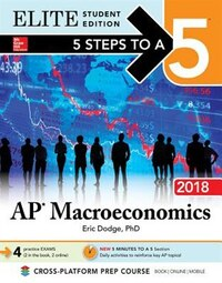 5 Steps to a 5 AP Macroeconomics 2018 Elite Student edition