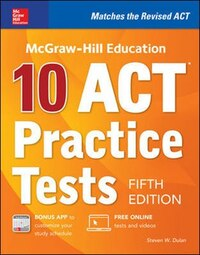 McGraw-Hill Education: 10 ACT Practice Tests, Fifth Edition