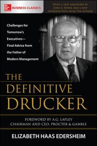 The Definitive Drucker: Challenges for Tomorrow's Executives-Final Advice from the Father of Modern…