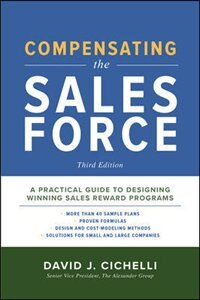 Compensating the Sales Force, Third Edition: A Practical Guide to Designing Winning Sales Reward…