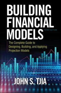 Building Financial Models, Third Edition: The Complete Guide to Designing, Building, and Applying…