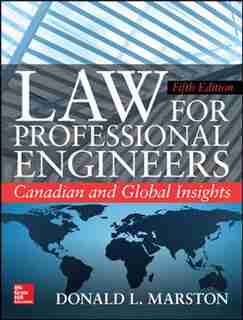 Law for Professional Engineers: Canadian and Global Insights, Fifth Edition by Donald L. Marston