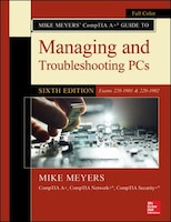 Mike Meyers' CompTIA A+ Guide to Managing and Troubleshooting PCs, Sixth Edition (Exams 220-1001…