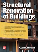 Structural Renovation of Buildings: Methods, Details, and Design Examples, Second Edition
