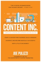 Content Inc., Second Edition: Start a Content-First Business, Build a Massive Audience and Become…