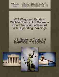 W T Waggoner Estate V. Wichita County U.s. Supreme Court Transcript Of Record With Supporting Pleadings by U.s. Supreme Court