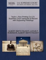 Taylor V. Burr Printing Co U.s. Supreme Court Transcript Of Record With Supporting Pleadings