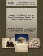 Albers V. U S U.s. Supreme Court Transcript Of Record With Supporting Pleadings