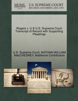 Book Rogers V. U S U.s. Supreme Court Transcript Of Record With Supporting Pleadings by U.s. Supreme Court