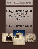 U.s. Supreme Court Transcript Of Record Camp V. Boyd