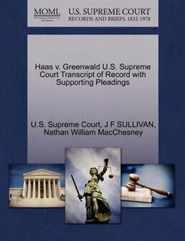 Book Haas V. Greenwald U.s. Supreme Court Transcript Of Record With Supporting Pleadings by U.s. Supreme Court