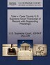 Tyler V. Cass County U.s. Supreme Court Transcript Of Record With Supporting Pleadings by U.s. Supreme Court