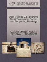 Ober V. White U.s. Supreme Court Transcript Of Record With Supporting Pleadings
