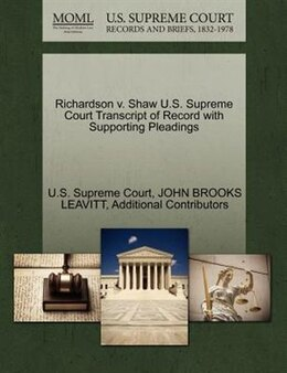 Book Richardson V. Shaw U.s. Supreme Court Transcript Of Record With Supporting Pleadings by U.s. Supreme Court