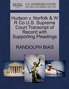 Hudson V. Norfolk & W R Co U.s. Supreme Court Transcript Of Record With Supporting Pleadings