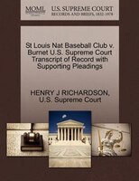 St Louis Nat Baseball Club V. Burnet U.s. Supreme Court Transcript Of Record With Supporting…