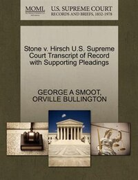 Stone V. Hirsch U.s. Supreme Court Transcript Of Record With Supporting Pleadings