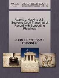 Adams V. Hoskins U.s. Supreme Court Transcript Of Record With Supporting Pleadings