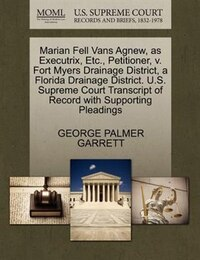 Marian Fell Vans Agnew, As Executrix, Etc., Petitioner, V. Fort Myers Drainage District, A Florida…