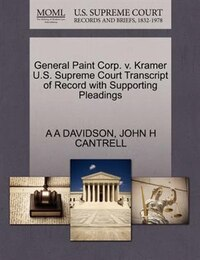 General Paint Corp. V. Kramer U.s. Supreme Court Transcript Of Record With Supporting Pleadings