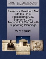 Parsons V. Provident Mut Life Ins Co Of Philadelphia U.s. Supreme Court Transcript Of Record With…