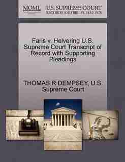 Faris V. Helvering U.s. Supreme Court Transcript Of Record With Supporting Pleadings by Thomas R Dempsey