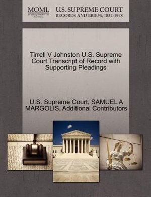 Tirrell V Johnston U.s. Supreme Court Transcript Of Record With Supporting Pleadings by U.s. Supreme Court