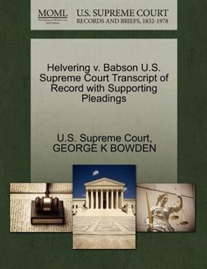 Helvering V. Babson U.s. Supreme Court Transcript Of Record With Supporting Pleadings by U.s. Supreme Court