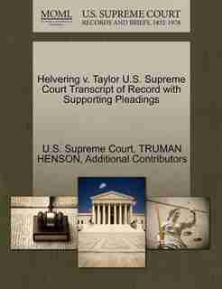 Helvering V. Taylor U.s. Supreme Court Transcript Of Record With Supporting Pleadings by U.s. Supreme Court