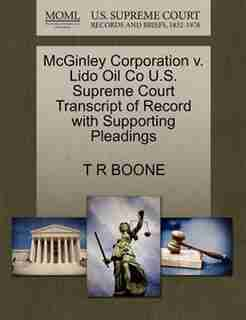 Mcginley Corporation V. Lido Oil Co U.s. Supreme Court Transcript Of Record With Supporting Pleadings by T R Boone