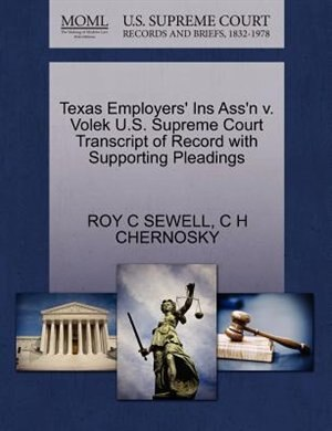 Texas Employers' Ins Ass'n V. Volek U.s. Supreme Court Transcript Of Record With Supporting Pleadings by Roy C Sewell