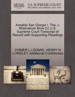 Ansaldo San Giorgio I, The, V. Rheinstrom Bros Co U.s. Supreme Court Transcript Of Record With…