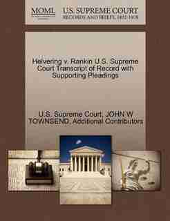 Helvering V. Rankin U.s. Supreme Court Transcript Of Record With Supporting Pleadings by U.s. Supreme Court