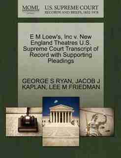 E M Loew's, Inc V. New England Theatres U.s. Supreme Court Transcript Of Record With Supporting Pleadings by GEORGE S RYAN