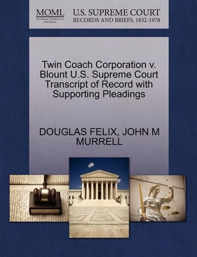 Twin Coach Corporation V. Blount U.s. Supreme Court Transcript Of Record With Supporting Pleadings by Douglas Felix