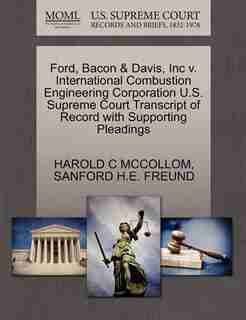 Ford, Bacon & Davis, Inc V. International Combustion Engineering Corporation U.s. Supreme Court Transcript Of Record With Supporting Pleadings by Harold C Mccollom