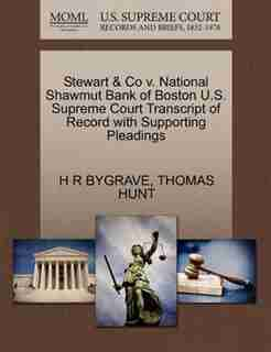 Stewart & Co V. National Shawmut Bank Of Boston U.s. Supreme Court Transcript Of Record With Supporting Pleadings by H R Bygrave