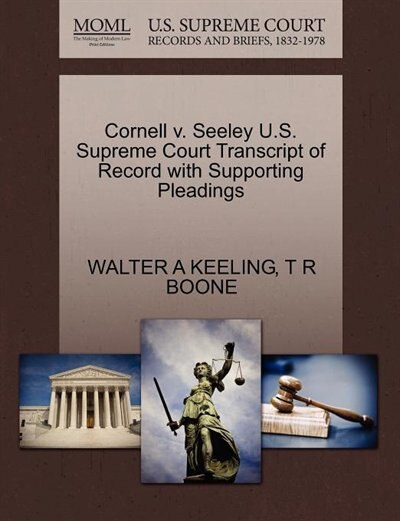 Cornell V. Seeley U.s. Supreme Court Transcript Of Record With Supporting Pleadings by Walter A Keeling