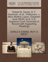 Robert B. Daniel, G. F. Backman, Et Al., Petitioners, V. Mary Martha Layton, Elizabeth Jane Wharf…