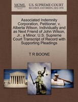 Associated Indemnity Corporation, Petitioner, V. Alberta Wilson, Individually And As Next Friend Of…