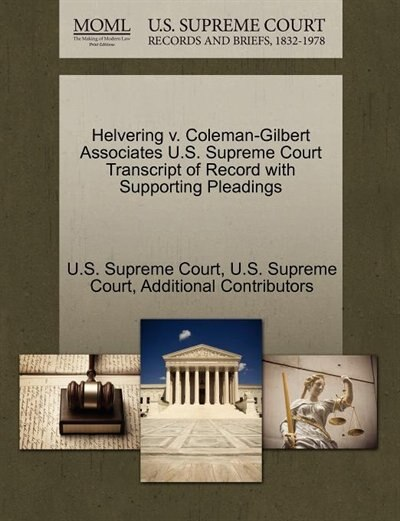 Helvering V. Coleman-gilbert Associates U.s. Supreme Court Transcript Of Record With Supporting Pleadings by U.s. Supreme Court