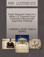 Postal Telegraph-cable Co V. White U.s. Supreme Court Transcript Of Record With Supporting Pleadings
