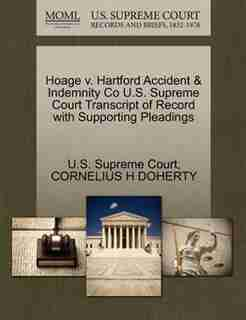 Hoage V. Hartford Accident & Indemnity Co U.s. Supreme Court Transcript Of Record With Supporting Pleadings by U.s. Supreme Court