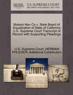 Matson Nav Co V. State Board Of Equalization Of State Of California U.s. Supreme Court Transcript Of Record With Supporting Pleadings by U.s. Supreme Court