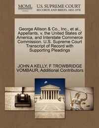 George Allison & Co., Inc., Et Al., Appellants, V. The United States Of America, And Interstate…