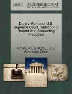 Dore V. Fontenot U.s. Supreme Court Transcript Of Record With Supporting Pleadings by Homer L Bruce